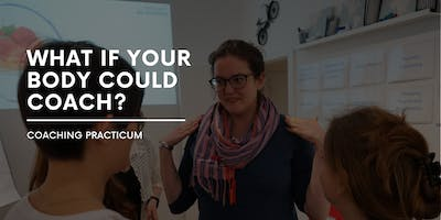 What If Your Body Could Coach? - Coaching Practicum