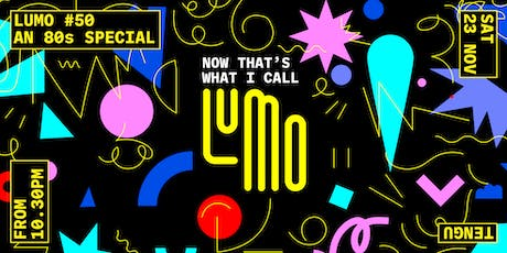 Now That's What I Call Lumo! 2019 tickets