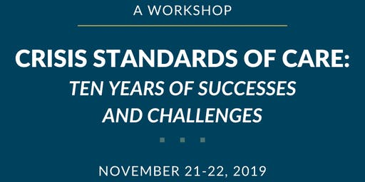 Crisis Standards of Care: Ten Years of Successes & Challenges – A Workshop