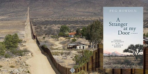 A Stranger at My Door: Finding My Humanity on the U.S./Mexico Border