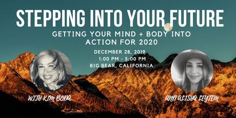 Stepping Into Your Future: Getting Your Mind & Body Into Action for 2020 tickets
