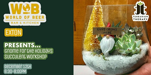 SOLD OUT- Gnome for the Holidays Succulent Workshop with World of Beer