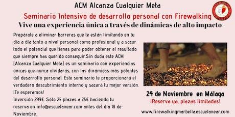 ACM Seminario Intensivo de desarrollo personal con Firewalking en Málaga entradas