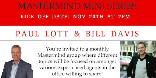 Mastermind Mini Series with Paul Lott & Bill Davis-Kick off!