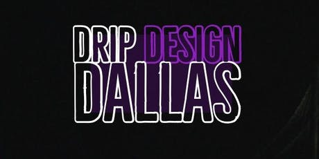 DripDesignDallas tickets