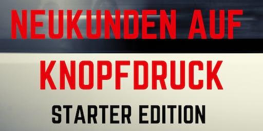 """""""NEUKUNDEN AUF KNOPFDRUCK"""" -Starter Edition-"""