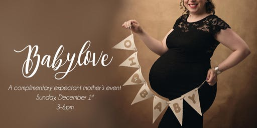 Winter BabyLove -  A Complimentary Expectant Mother's Event