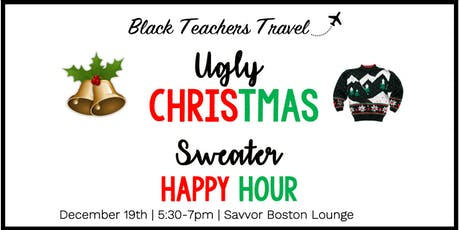 Black Teachers Travel Boston - Ugly  Christmas Sweater Happy Hour tickets