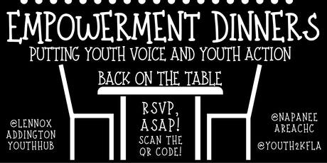 Empowerment Dinners: Putting Youth Voice and Youth Action Back on the Table tickets