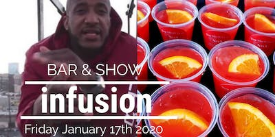 Infusion BAR & Show