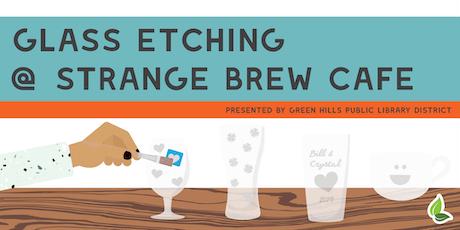 Glass Etching @ Strange Brew tickets
