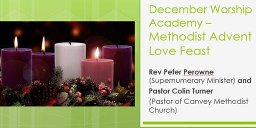 Worship Academy - Advent Love Feast-  Rev Peter Perowne and Pr Colin Turner