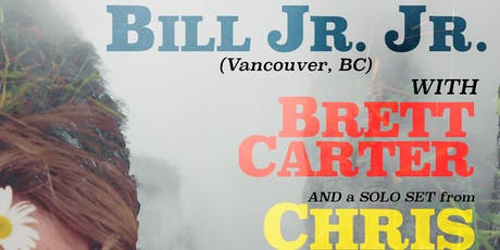 Bill Jr. Jr. (Vancouver, BC) with Brett Carter and Chris Lloyd ~ ALL AGES tickets