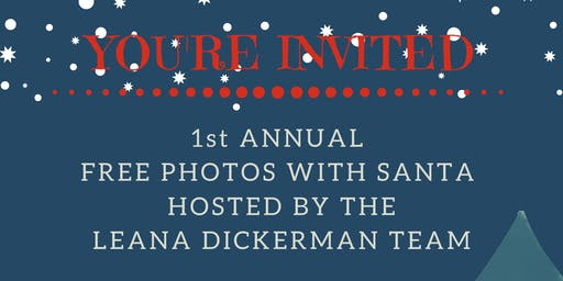 Leana Dickerman Team FREE Photos with Santa and more!