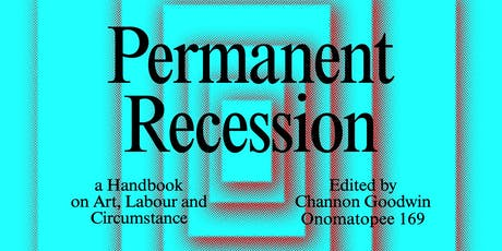 Permanent Recession: a Handbook on Art, Labour and Circumstance (HOBART) tickets