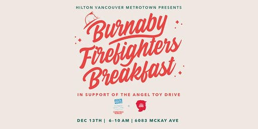 Burnaby Firefighters Breakfast and Toy Drive