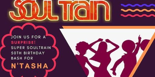 N'Tasha's Super SoulTrain 50th SURPRISE Birthday!