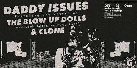 Daddy Issues, The Blow-Up Dolls, CLONE tickets