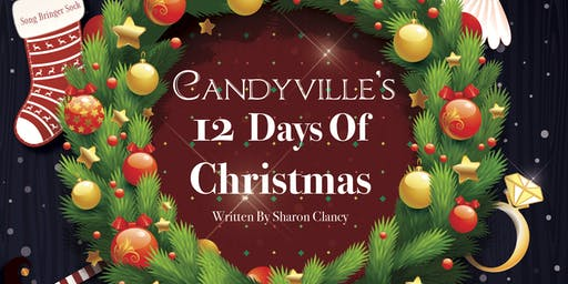 CANDYVILLE'S 12 DAYS OF CHRISTMAS KILRANE/ROSS HBR - ENNISCORTHY  6pm Show