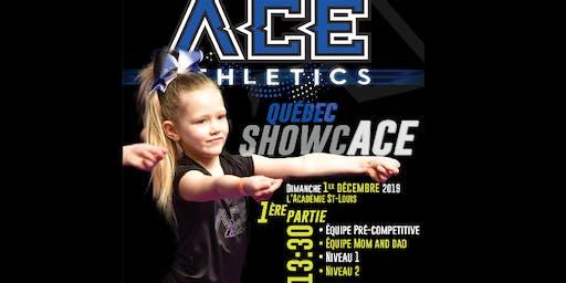 ShowcACE QUÉBEC 2019- Représentation 1 - 13:30