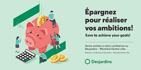 Épargnez pour réaliser vos ambitions! - Save to achieve your goals! tickets