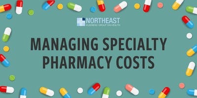 Managing Specialty Pharmacy Costs