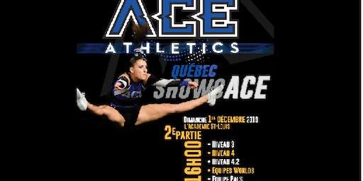 ShowcACE QUÉBEC 2019- Représentation 2 - 16:00