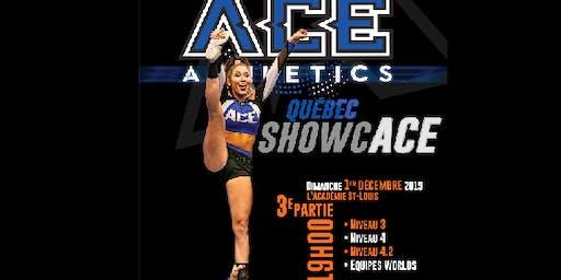 ShowcACE QUÉBEC 2019- Représentation 3   -   19:00
