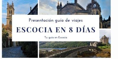 Presentación en Barcelona: Escocia en 8 días
