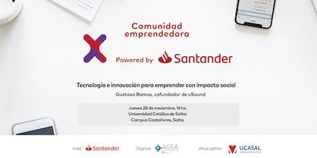 Comunidad Santander X   28/11   IMPACTO SOCIAL   SALTA entradas