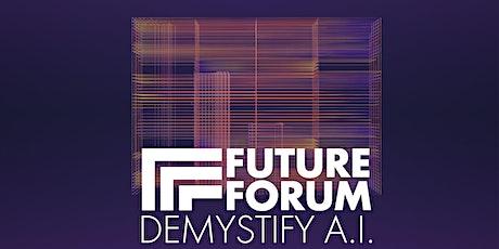 Future Forum: Demystify A.I. tickets
