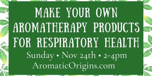 Make your Own Aromatherapy Products for Respiratory Health