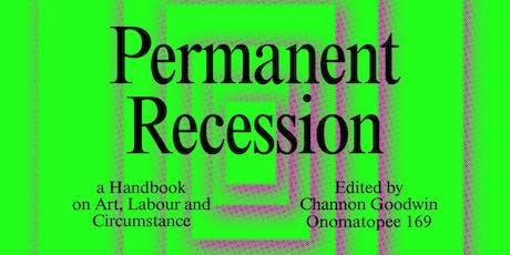 Permanent Recession: a Handbook on Art, Labour and Circumstance (BRISBANE) tickets