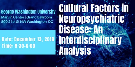 Cultural Factors in Neuropsychiatric Disease: An Interdisciplinary Analysis tickets