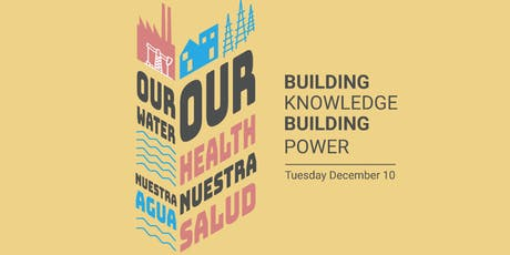 Our Water, Our Health - Building Knowledge, Building Power tickets