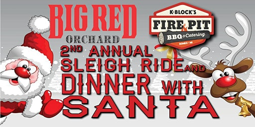 2019 2nd Annual Sleigh Ride & Dinner with Santa @ Big Red Orchard
