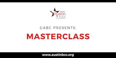 GABC Presents: Masterclass