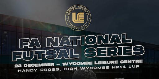 The FA National Futsal Series - Hosted by London Escolla Futsal Club