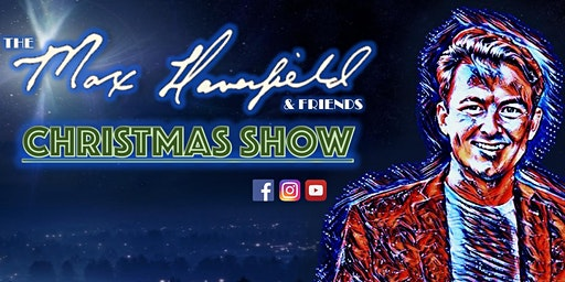Max Haverfield & Friends Christmas Show - Hays