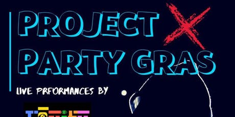 Project X Party Party Gras tickets