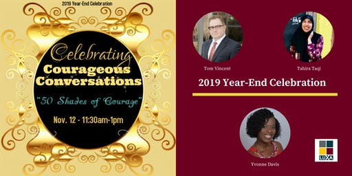 "2019 Courageous Conversations Year-End Celebration: ""50 Shades of Courage"""