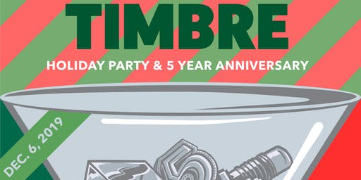 TIMBRE Holiday Party & 5 year anniversary