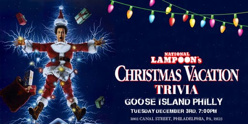 National Lampoon's Christmas Vacation Trivia at Goose Island Philly