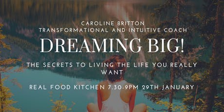 Dreaming Big Workshop at Real Food Kitchen tickets
