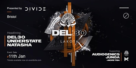 DIVIDE / Lakota with: DEL30, Understate, Natasha & more tickets