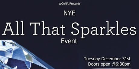 WCANA Presents:   All that Sparkles NYE 2020 tickets