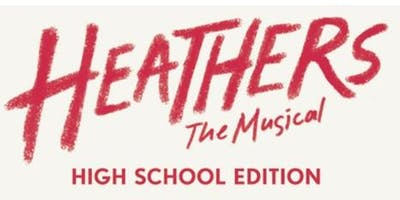 HEATHERS The Musical High School Edition