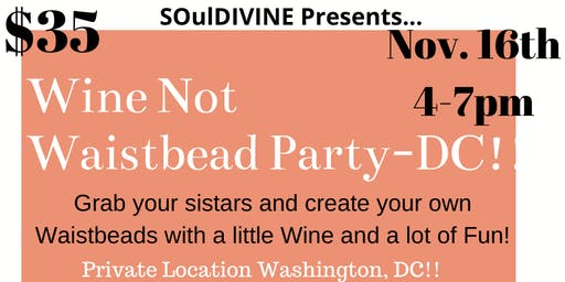 Wine Not Waistbead Party-DC
