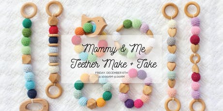 Mommy & Me Teether Make + Take tickets