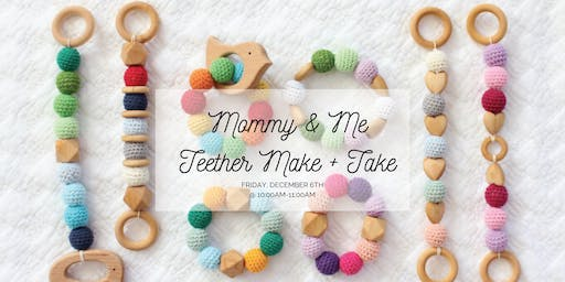 Mommy & Me Teether Make + Take